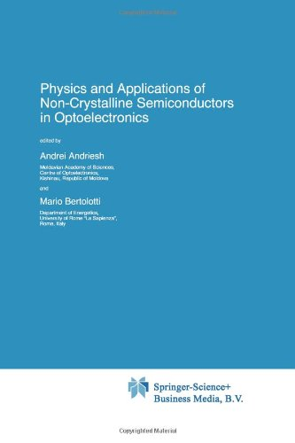 Physics And Applications Of Non-Crystalline Semiconductors In Optoelectronics (Nato Science Partnership Subseries: 3)