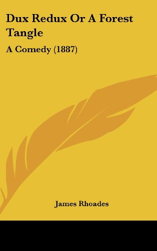 Dux Redux or a Forest Tangle: A Comedy (1887)