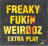 Freaky Fukin Weirdoz Extra Play (UK Import)
