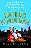 img - for The Prince of Providence: The True Story of Buddy Cianci, America's Most Notorious Mayor, Some Wiseguys, and the Feds book / textbook / text book