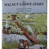 The Walnut Grove Story of Laura Ingalls Wilder