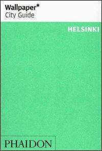 Wallpaper* City Guide Helsinki (Wallpaper* City Guides)