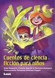 Cuentos de ciencia ficción para niños (La brújula y la veleta) (Spanish Edition)
