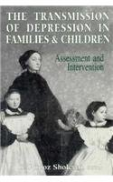 The Transmission of Depression in Families and Children: Assessment and Intervention