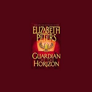 Guardian of the Horizon: The Amelia Peabody Series, Book 16 | [Elizabeth Peters]