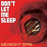 Don't Let Me Sleep Midnight Spin