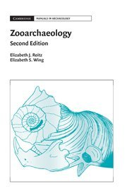Zooarchaeology (Cambridge Manuals in Archaeology)