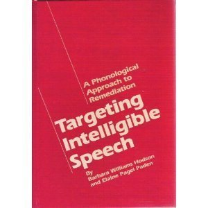 Targeting Intelligible Speech: A Phonological Approach to Remediation Hardcover - January 1, 1983 (Targeting Intelligible Speech compare prices)
