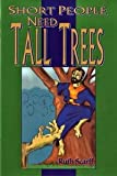 img - for Short People Need Tall Trees book / textbook / text book