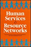 img - for Human Services and Resource Networks: Rationale, Possibilities, and Public Policy (Vol 1) book / textbook / text book