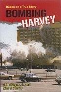 Bombing Harvey by John W. Birges