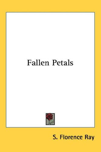 Fallen Petals, S. Florence Ray