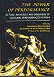 img - for Power of Performance: Actors, Audiences and Observers of Cultural Performances in India book / textbook / text book