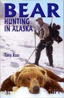 Bear Hunting in Alaska Tony Russ