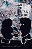 Theology and the Political: The New Debate<BR>sic v ([sic] Series) (0822334607) by Rowan Williams