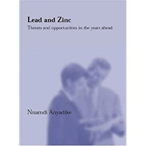 Lead and Zinc: Threats and Opportunities in the Years Ahead