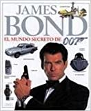 img - for James Bond - El Mundo Secreto de 007 (Spanish Edition) book / textbook / text book