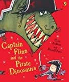 Giles Andreae Captain Flinn and the Pirate Dinosaurs (Picture Puffin)
