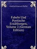 Fabeln Und Poetische Erzählungen, Volume 2 (German Edition)