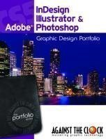 Graphic Design Portfolio CS5: Adobe InDesign Illustrator...