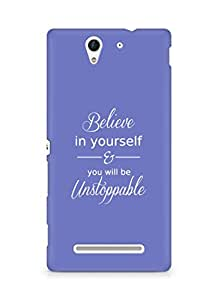 AMEZ believe in yourself and you will be unstoppable Back Cover For Sony Xperia C3 D2502