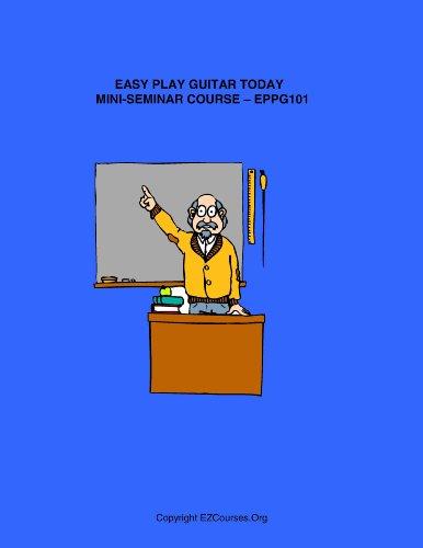 EASY PLAY GUITAR TODAY MINI-SEMINAR COURSE - EPPG101