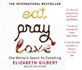 Elizabeth Gilbert Eat, Pray, Love: One Woman's Search for Everything