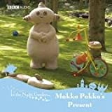 Makka Pakka's Present: v. 3 (In the Night Garden)