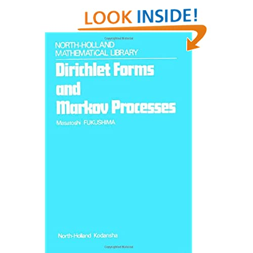 Dirichlet Forms and Markov Processes (North-Holland mathematical library) Masatoshi Fukushima