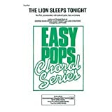 The Lion Sleeps Tonight Choral Octavo Choir Lyrics and revised music by George David Weiss, Hugo Peretti and Luigi...