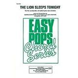 The Lion Sleeps Tonight Choral Octavo Choir Lyrics and revised music by George David Weiss, Hugo Peretti and Luigi...
