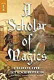 A Scholar of Magics (A College of Magics) (1435294467) by Stevermer, Caroline