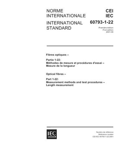 IEC 60793-1-22 Ed. 1.0 b:2001, Optical fibres - Part 1-22: Measurement methods and test procedures - Length measurement