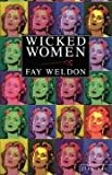 Fay Weldon Wicked Women