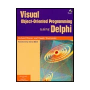 Visual Object-Oriented Programming Using Delphi With CD-ROM (SIGS: Advances in Object Technology)