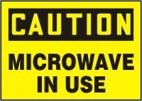 "Caution Microwave In Use 10"" X 14"" Dura-Plastic Sign"