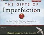 The Gifts of Imperfection: Let Go of Who You Think Youre Supposed to Be and Embrace Who You Are (CD-Audio) - Common