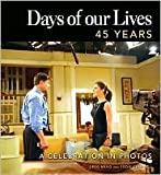 img - for Days of our Lives 45 Years: A Celebration in Photos by Greg Meng book / textbook / text book