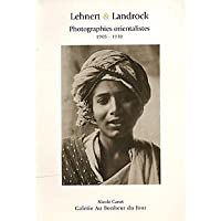 Lehnert and Landrock: Photographies Orientalistes 1905-1930