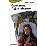 img - for Carmen En Fugue Mineure (Roman +, 41) (French Edition) book / textbook / text book