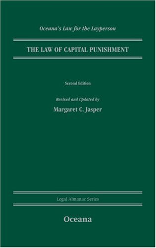 The Law of Capital Punishment (Oceana's Legal Almanacs: Law for the Layperson)
