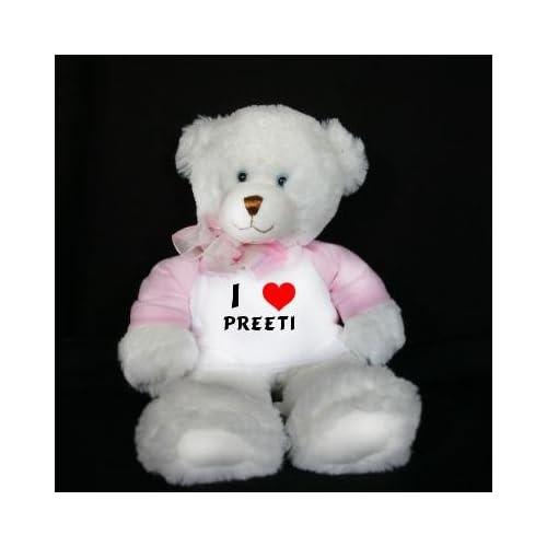 ... Teddy Bear (Dena) toy with I Love Preeti (first name/surname/nickname