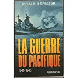 La Guerre du Pacifique, 1941-1945 (French Edition) (2226028447) by Spector, Ronald H