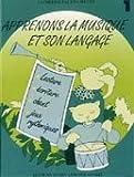 Apprenons la musique et son language Volume 1