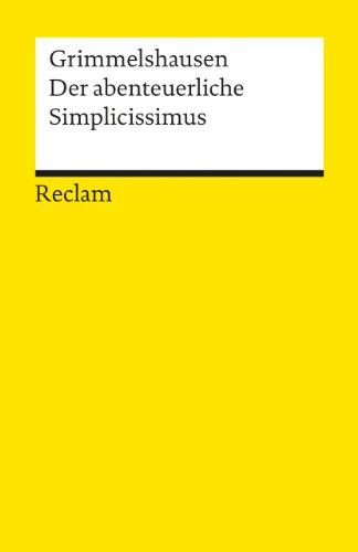 Der abenteuerliche Simplicissimus Teutsch: Vollst. Ausgabe