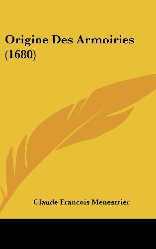 Origine Des Armoiries (1680)