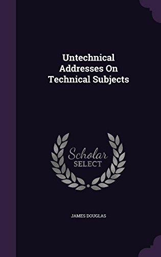 Untechnical Addresses On Technical Subjects