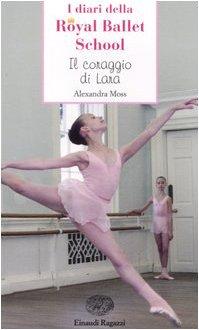 Il coraggio di Lara. Royal Ballet School