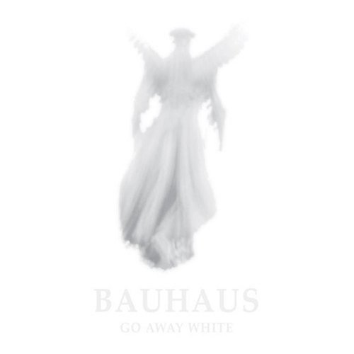 Bauhaus - Go Away White - Zortam Music