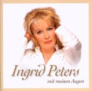 Ingrid Peters - Mit Meinen Augen - Zortam Music